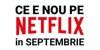Tot ce e nou pe Netflix România în septembrie 2018