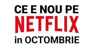 Tot ce e nou pe Netflix România în octombrie 2018