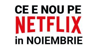 Tot ce e nou pe Netflix România în noiembrie 2018