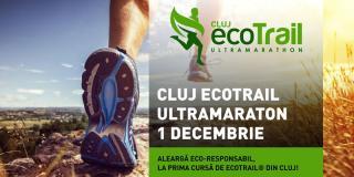 Cluj EcoTrail UltraMarathon 2018: aleargă... eco de Ziua României