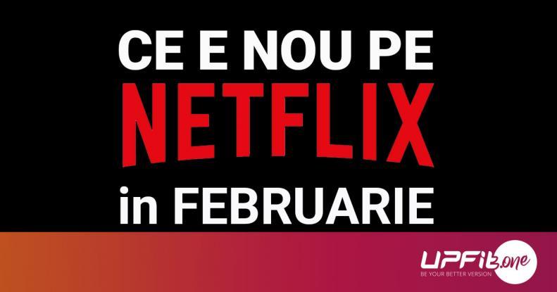 Tot ce e nou pe Netflix România în februarie 2019