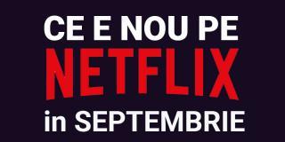Tot ce e nou pe Netflix România în septembrie 2019