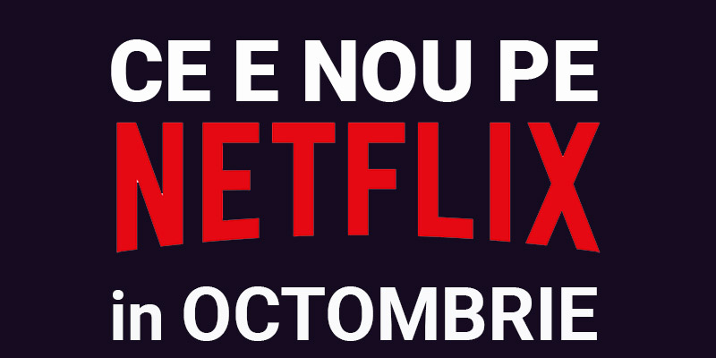 Tot ce e nou pe Netflix România în octombrie 2019