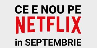Tot ce e nou pe Netflix România în septembrie 2020