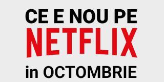 Tot ce e nou pe Netflix România în octombrie 2020