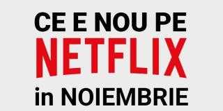 Tot ce e nou pe Netflix România în noiembrie 2020