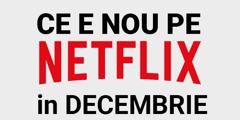 Tot ce e nou pe Netflix România în decembrie 2020