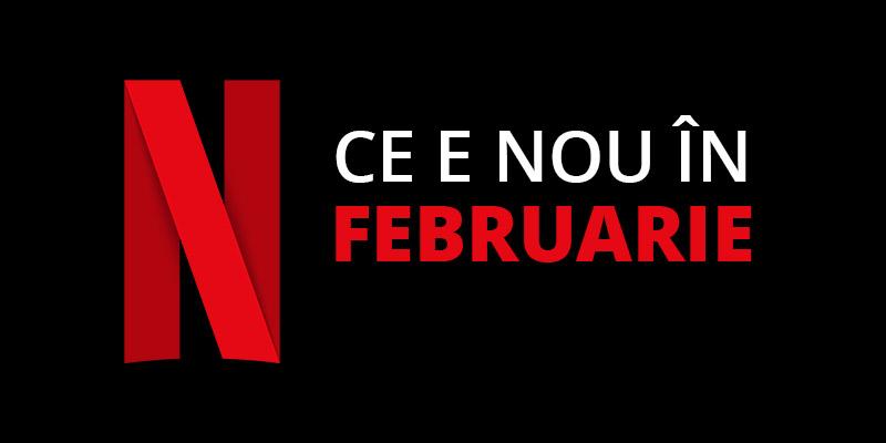 Tot ce e nou pe Netflix România în februarie 2021